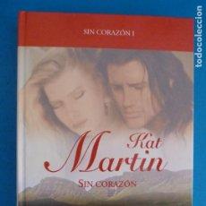 Livros: LIBRO DE KAT MARTIN SIN CORAZON SIN CORAZON I AÑO 2008 DE RBA EDITORES LOTE E. Lote 224888177