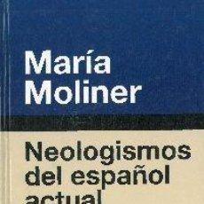 Libros: NEOLOGISMOS DEL ESPAÑOL ACTUAL. - MARIA MOLINER. Lote 224940806