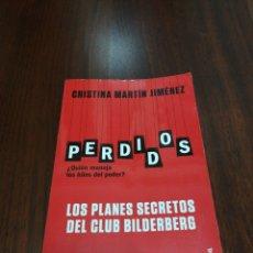 Livres: LIBRO PERDIDOS. QUIÉN MANEJA LOS HILOS DE PODER. LOS PLANES SECRETOS DEL CLUB BILDERBERG.. Lote 225061150