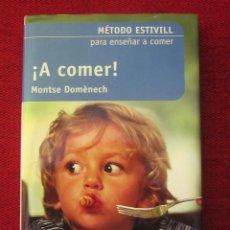 """Libros: LIBRO ENSEÑAR A COMER """" A COMER!"""" MÉTODO ESTIVILL. Lote 226418511"""