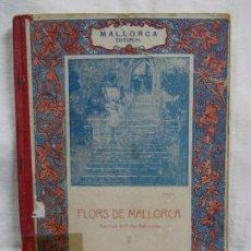 Libros: FLORS DE MALLORCA. Lote 226940768