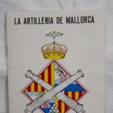 Livres: LA ARTILLERIA DE MALLORCA. Lote 226940840