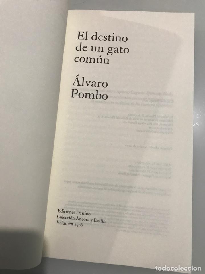Libros: El destino de un gato común, Álvaro Pombo. Ediciones Destino-Colección Ancora y Delfín. - Foto 3 - 227738170