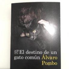 Libros: EL DESTINO DE UN GATO COMÚN, ÁLVARO POMBO. EDICIONES DESTINO-COLECCIÓN ANCORA Y DELFÍN.. Lote 227738170