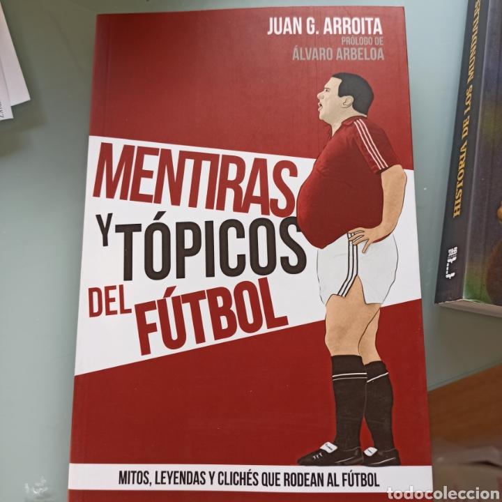 MENTIRAS Y TÓPICOS DEL FÚTBOL - JUAN G. ARROITA (NUEVO) (Libros nuevos sin clasificar)