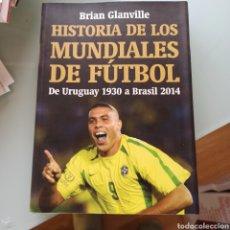 Libros: HISTORIA DE LOS MUNDIALES DE FÚTBOL - BRIAN GLANVILLE (NUEVO). Lote 227950370