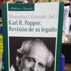 Libros: KARL R.POPPER:REVISIÓN DE SU LEGADO-WENCESLAO J.GONZALEZ-EDITA UNIÓN 2004. Lote 228429355