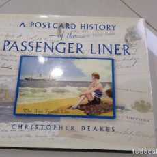Libros: A POSTCARD HISTORY OF THE PASSENGER LINER. Lote 228462865