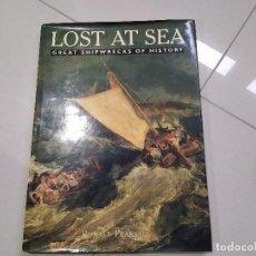 Libros: LOST AT SEA, GREAT SHIPWRECKS OF HISTORY. Lote 228463645