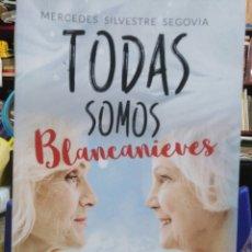 Libros: TODAS SOMOS BLANCANIEVES-MERCEDES SILVESTRE SEGOVIA-EDITA CALIGRAMA-1°EDICION 2018. Lote 228473410