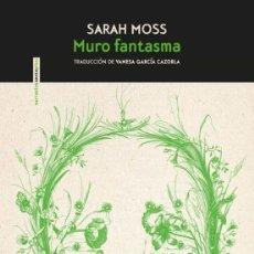 Libros: MURO FANTASMA.SARAH MOSS. Lote 229254845