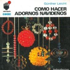 Libri: CÓMO HACER ADORNOS NAVIDEÑOS.- LEICHT, GÜNTHER.. Lote 229452690