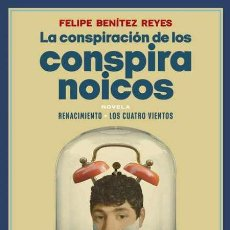 Libros: LA CONSPIRACIÓN DE LOS CONSPIRANOICOS. FELIPE BENÍTEZ REYES.-NUEVO. Lote 253182945