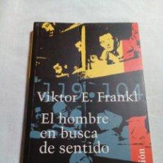Libros: EL HOMBRE EN BUSCA DE SENTIDO- VIKTOR EMIL FRANKL -EDICION 2001. Lote 230056040