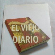 Libros: EL VIEJO DIARIO- MARTI ALCANTUD, FRANCISCO. Lote 230058865
