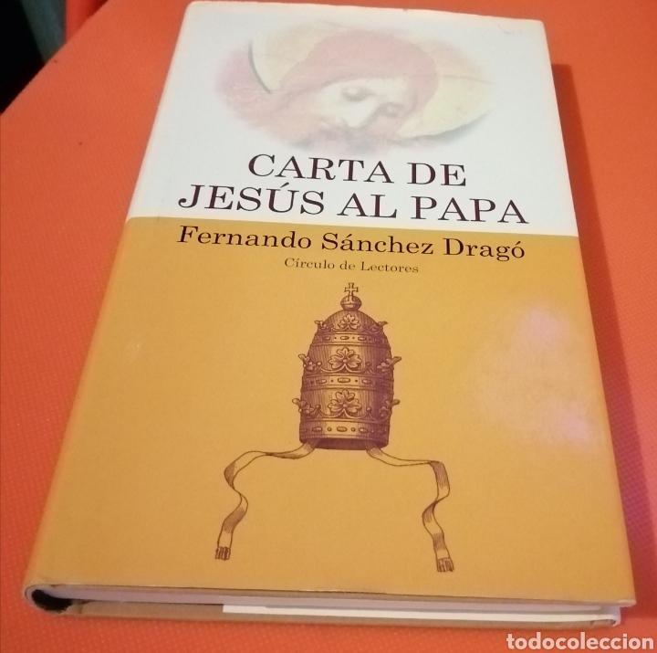LIBRO CARTA DE JESÚS AL PAPA FERNANDO SÁNCHEZ DRAGÓ (Libros nuevos sin clasificar)