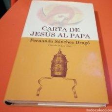Libros: LIBRO CARTA DE JESÚS AL PAPA FERNANDO SÁNCHEZ DRAGÓ. Lote 230093885