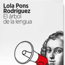 Libros: EL ÁRBOL DE LA LENGUA. LOLA PONS RODRÍGUEZ.-. Lote 230176915
