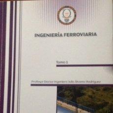 Libros: LOTE 4 LIBROS INGENIERIA FERROVIARIA Y RODAJE EN EL FERROCARRIL. J. ALVAREZ. UNÍ CARLOS III. NUEVOS.. Lote 230382685