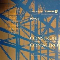 Libros: CONSTRUIR CON ACERO. ARQUITECTURA EN ESPAÑA. MANUAL ENSIDESA, TOMO 5. NUEVO, IMPECABLE. Lote 230436670