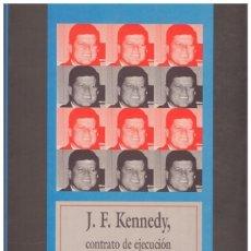 Libros: J. F. KENNEDY, CONTRATO DE EJECUCIÓN. - BASCOMPTE, ERNEST.. Lote 231185575