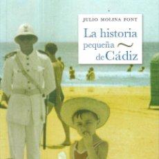 Libros: LA HISTORIA PEQUEÑA DE CÁDIZ. Lote 231315450