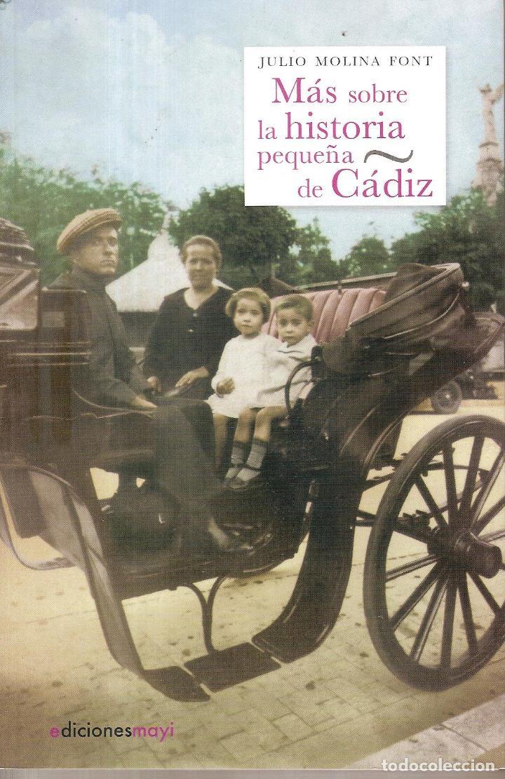 MÁS SOBRE LA HISTORIA PEQUEÑA DE CÁDIZ (Libros nuevos sin clasificar)