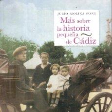 Libros: MÁS SOBRE LA HISTORIA PEQUEÑA DE CÁDIZ. Lote 231315715