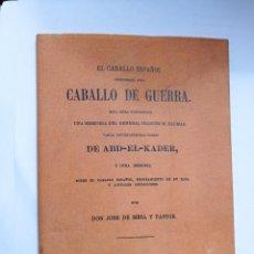 Libros: EL CABALLO ESPAÑOL CONSIDERADO COMO CABALLO DE GUERRA : ESTA OBRA COMPRENDE UNA MEMORIA DEL GENERAL. Lote 232012685