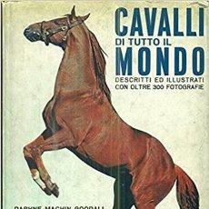 Libros: CAVALLI DI TUTTO IL MONDO. MACHIN GOODALL DAPHNE. Lote 232014245