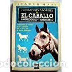 Libros: CABALLO, EL DESMOND MORRIS. Lote 232021050