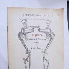 Libros: EQUUS BIBLIOTECA DE EQUITACION DIRIGIDA POR ALVARO DOMECQ. Lote 232072650