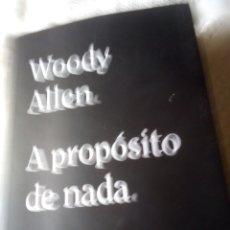 Libros: A PROPÓSITO DE NADA AUTOR WOODY ALLEN. Lote 232124625