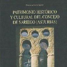 Libros: PATRIMONIO HISTÓRICO Y CULTURAL DEL CONCEJO DE SARIEGO (ASTURIAS) - FRIERA SUÁREZ, FLORENCIO.. Lote 233210480
