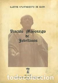 VÍNCULO MAYORAZGO DE JOVELLANOS. - PATAC DE LAS TRAVIESAS, JOSÉ Mª (ESTUDIO PRELIMINAR) (Libros nuevos sin clasificar)