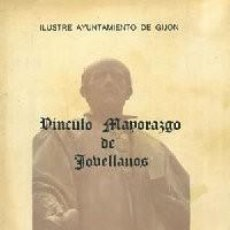 Libros: VÍNCULO MAYORAZGO DE JOVELLANOS. - PATAC DE LAS TRAVIESAS, JOSÉ Mª (ESTUDIO PRELIMINAR). Lote 233942195