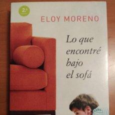 Libros: ELOY MORENO LO QUE ENCONTRÉ BAJO EL SOFÁ ED. ESPASA.2013 FIRMADO POR EL AUTOR. Lote 234641590