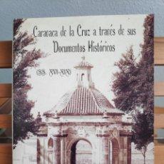 Livros: CARAVACA DE LA CRUZ, A TRAVÉS DE SUS DOCUMENTOS HISTÓRICOS, JOSÉ INIESTA MAGAN. Lote 235154250