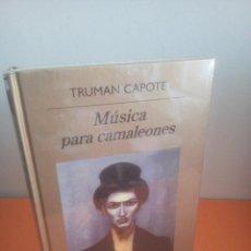 Libros: MÚSICA PARA CAMALEONES - TRUMAN CAPOTE - BIBLIOTECA ANAGRAMA - PRECINTADO. Lote 235657160