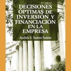 Libros: DECISIONES ÓPTIMAS DE INVERSIÓN Y FINANCIACIÓN EN LA EMPRESA (ECONOMÍA Y EMPRESA) SUÁREZ SUÁREZ, AND. Lote 235697540
