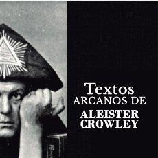 Libros: TEXTOS ARCANOS DE ALEISTER CROWLEY. Lote 235997360