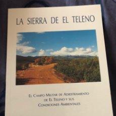 Libros: LA SIERRA DE EL TELENO. EL CAMPO MILITAR DE ADIESTRAMIENTO DE EL TELENO.. Lote 236381615