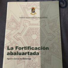 Libros: LA FORTIFICACIÓN ABALUARTADA.. Lote 236383755