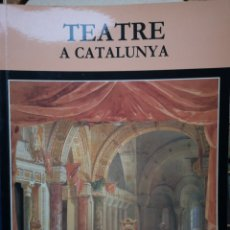 Libros: TEATRE A CATALUNYA. NADALA 1994. ANY XXVII. FUNDACIÓ JAUME I.. Lote 236399670