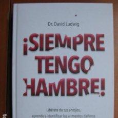 Libros: LIBRO - SIEMPRE TENGO HAMBRE - ED. CIRCULO DE LECTORES - DR DAVID LUDWIG - NUEVO +. Lote 236769625