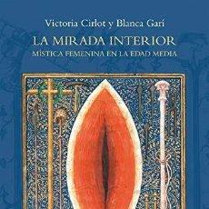 Livros: LA MIRADA INTERIOR: MÍSTICA FEMENINA EN LA EDAD MEDIA (EL ÁRBOL DEL PARAÍSO) CIRLOT, VICTORIA; G. Lote 236863475