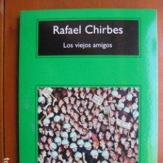 Libros: LIBRO - LOS VIEJOS AMIGOS - ED. ANAGRAMA - RAFAEL CHIRBES - NUEVO. Lote 288189323