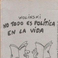 Livros: WOLINSKI - NO TODO ES POLITICA EN LA VIDA (TUSQUESTS EDITOR 1974). Lote 236964200