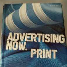 Libros: ADVERTISING NOW PRINT - TASCHEN - ANUNCIOS PUBLICITARIOS - CARTELISMO. Lote 237196105