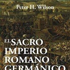 Libri: EL SACRO IMPERIO ROMANO GERMÁNICO WILSON, PETER H. DESPERTA FERRO EDICIONES, 2020. TAPA DURA CON SO. Lote 238055510